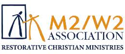 M2/W2 Association - Restorative Christian Ministries